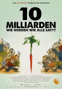 """Mit der Weltbevölkerung wächst der Hunger: Valentin Thurns Dokumentarfilm """"10 Milliarden - Wie werden wir alle satt?"""" sucht nach Lösungen, ihn wirksam zu bekämpfen."""