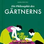 Cover: Die Philosophie des Gärtnerns