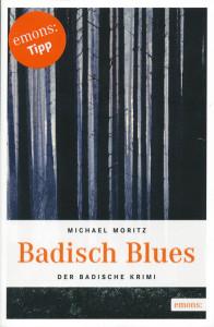 Badisch Blues: der neue Freiburg-Krimi von Michael Moritz