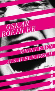 """Oskar Roehlers """"Mein Leben als Affenarsch"""""""
