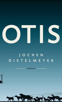 """""""Otis"""" von Jochen Distelmeyer"""