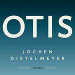 Otis von Jochen Distelmeyer.