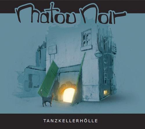 """CD-Tipp: """"Tanzkellerhölle"""" von Matou Noir"""