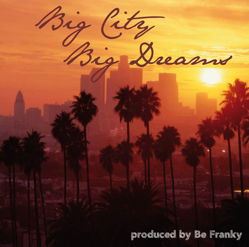Big City Big Dreams von Be Franky