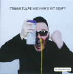 CD-Cover: Thomas Tulpe – Wie wär`s mit Senf?