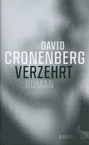 Buchcover Verzehrt von David Cronenberg