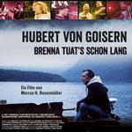 """""""Hubert von Goisern - Brenna tuats's schon lang"""" zeichnet ein ausführliches Bild des legendären Alpenrockers."""