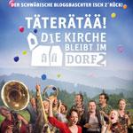 """Teil eins der schwäbischen Posse """"Die Kirche bleibt im Dorf"""" überzeugte mehr als 500.000 Menschen, sich eine Kinokarte zu kaufen. Nun wird die Mundart-Komödie fortgesetzt."""